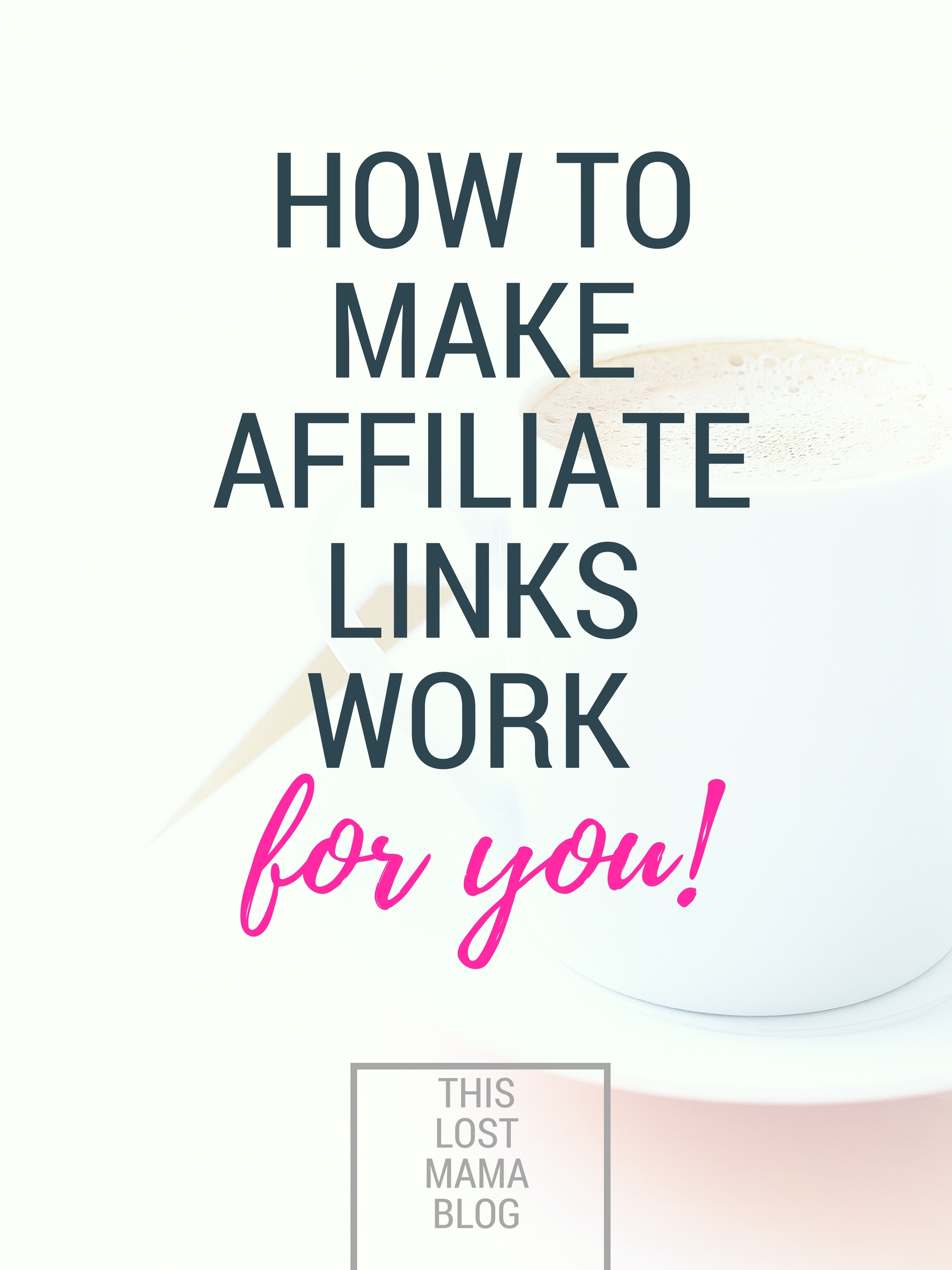 how to make affiliate links work for you